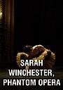 Фільм «Sarah Winchester, opéra fantôme» (2016)