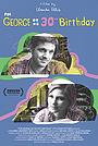 Фільм «For George on His 30th Birthday» (2018)