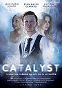 Фільм «Catalyst»