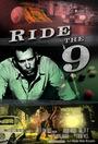 Фильм «Ride the 9»