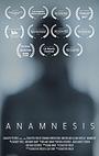 Фильм «Anamnesis» (2016)