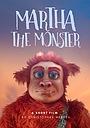 Фильм «Martha the Monster» (2019)