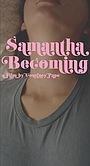 Фильм «Samantha Becoming» (2016)
