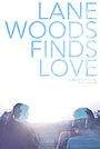 Фільм «Lane Woods Finds Love» (2017)