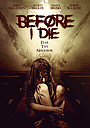 Фільм «Before I Die» (2016)