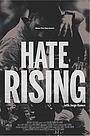 Фільм «Hate Rising» (2016)