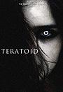 Фільм «Teratoid»