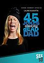 Фильм «45 Jokes About My Dead Dad» (2016)