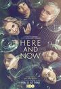 Сериал «Здесь и сейчас» (2018)