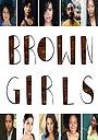 Фільм «Brown Girls» (2017)