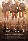 Фільм «Fishbowl» (2018)