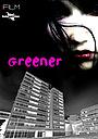 Фильм «Greener» (2017)