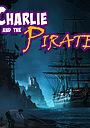 Фильм «Charlie and the Pirate»