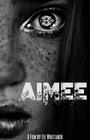 Фильм «Aimee» (2017)