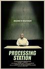 Фільм «Processing Station» (2017)