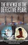 Фільм «The Revenge of the Defective Pearl»