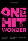Фільм «One Hit Wonder»
