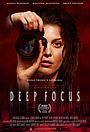 Фільм «Deep Focus»