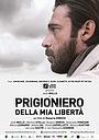 Фільм «Prigioniero della mia libertà» (2016)