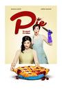Фильм «Pie» (2018)