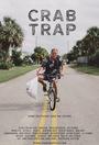 Фильм «Crab Trap» (2017)