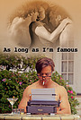 Фильм «As Long As I'm Famous» (2019)