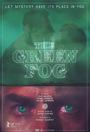 Фільм «Зеленый туман» (2017)