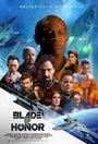 Сериал «Blade of Honor» (2017)