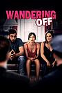 Фильм «Wandering Off» (2017)