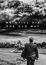 Фільм «We Still Die the Old Way»