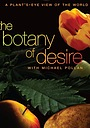 Фільм «The Botany of Desire» (2009)
