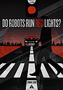 Фильм «Do Robots Run Red Lights?»