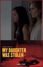 Фільм «Мою дочь похитили» (2018)