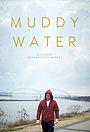 Фільм «Muddy Water» (2017)