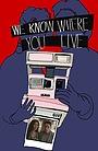 Фильм «We Know Where You Live» (2017)