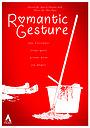 Фільм «Romantic Gesture» (2017)