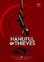 Фильм «Handful of Thieves» (2022)