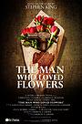 Фільм «The Man Who Loved Flowers» (2018)