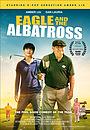 Фильм «The Eagle and the Albatross» (2020)