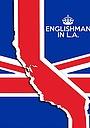 Фильм «Englishman in L.A: The Movie» (2017)