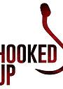 Фильм «Hooked Up»
