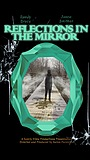 Фільм «Reflections in the Mirror» (2017)