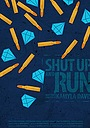 Фільм «Shut Up and Run» (2017)