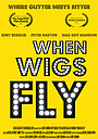 Фильм «When Wigs Fly» (2017)