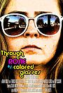 Фільм «Through Rosie Colored Glasses» (2018)
