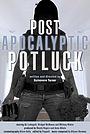 Фильм «Post-Apocalyptic Potluck» (2017)