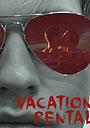Фільм «Vacation Rental» (2018)