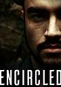 Фильм «Encircled»