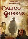 Фільм «Calico Queens» (2017)