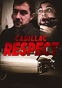 Фильм «Cadillac Respect» (2021)